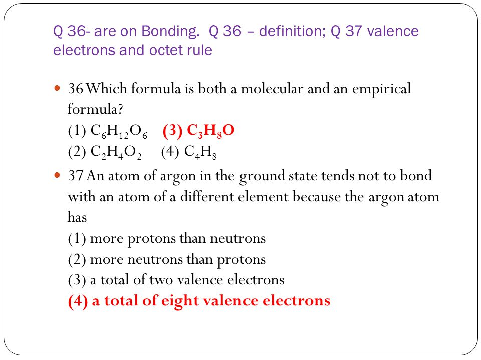 Q 36- are on Bonding. Q 36 – definition; Q 37 valence electrons and octet rule