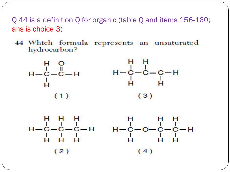 Q 44 is a definition Q for organic (table Q and items 156-160; ans is choice 3)