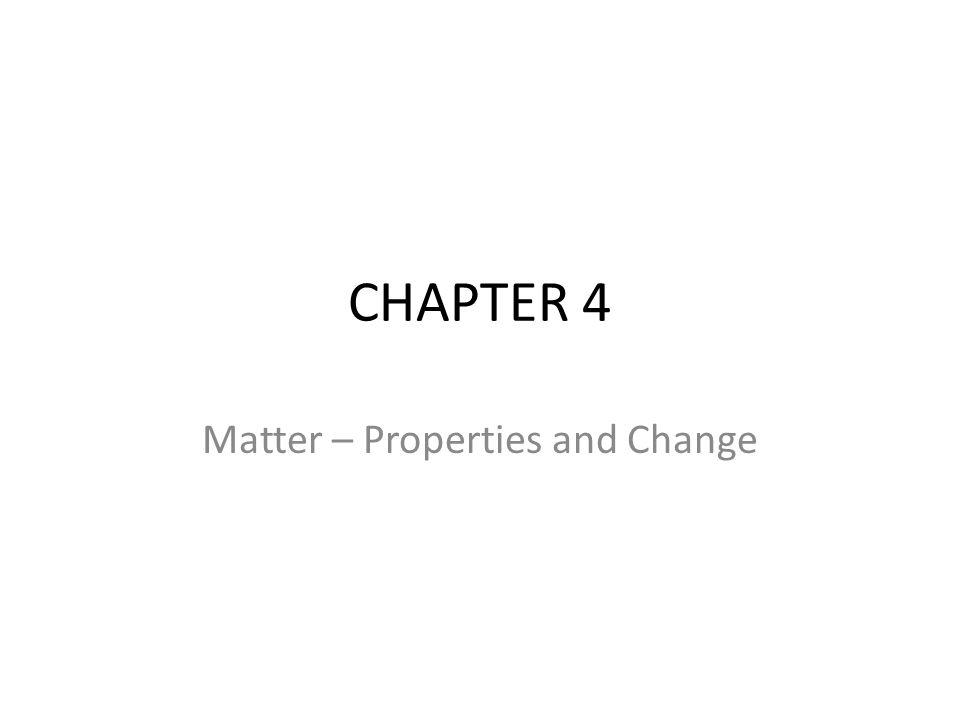 Matter – Properties and Change