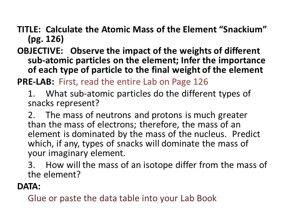 TITLE: Calculate the Atomic Mass of the Element Snackium (pg
