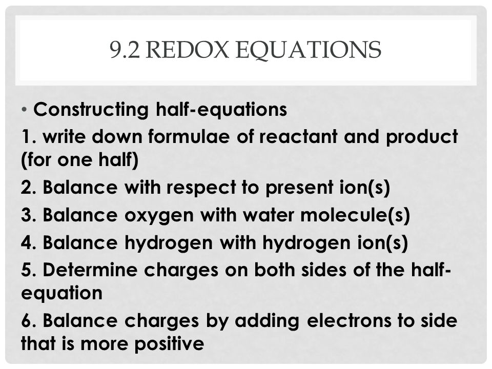 9.2 Redox equations Constructing half-equations