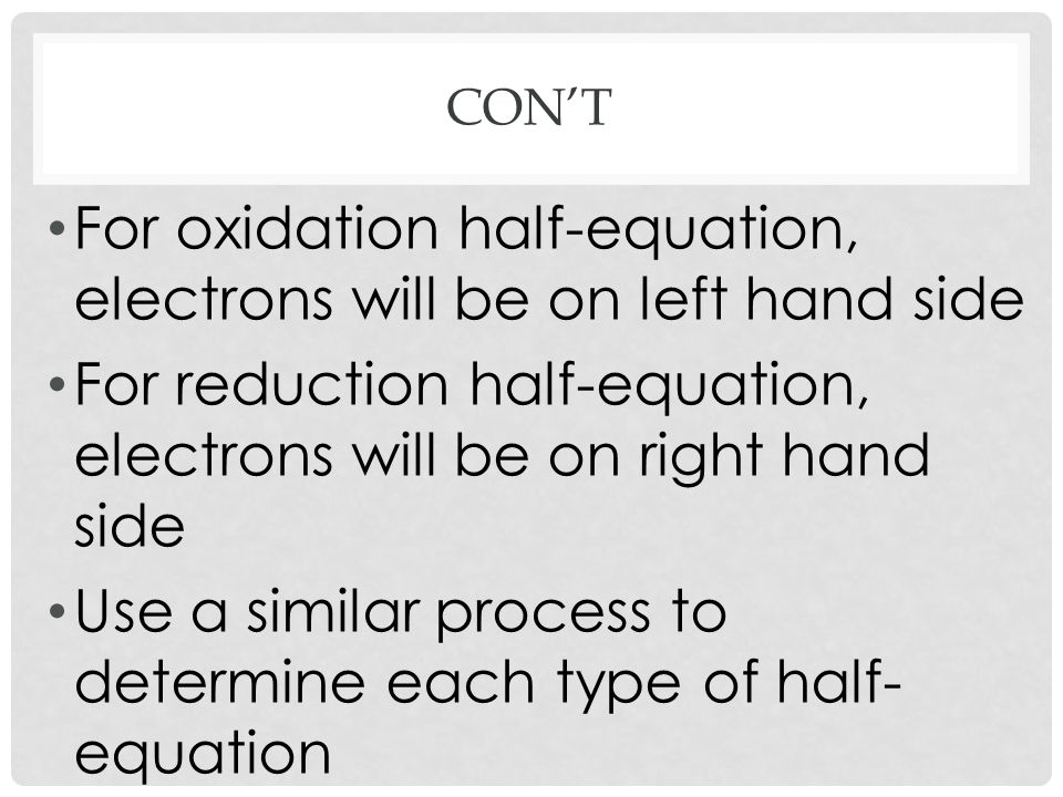 For oxidation half-equation, electrons will be on left hand side