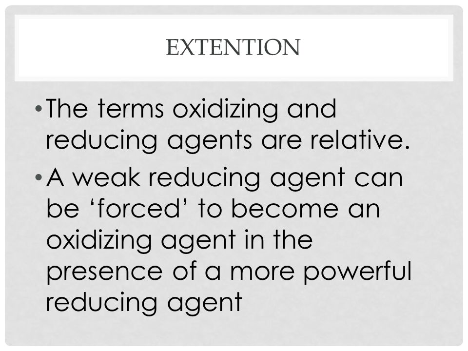 The terms oxidizing and reducing agents are relative.