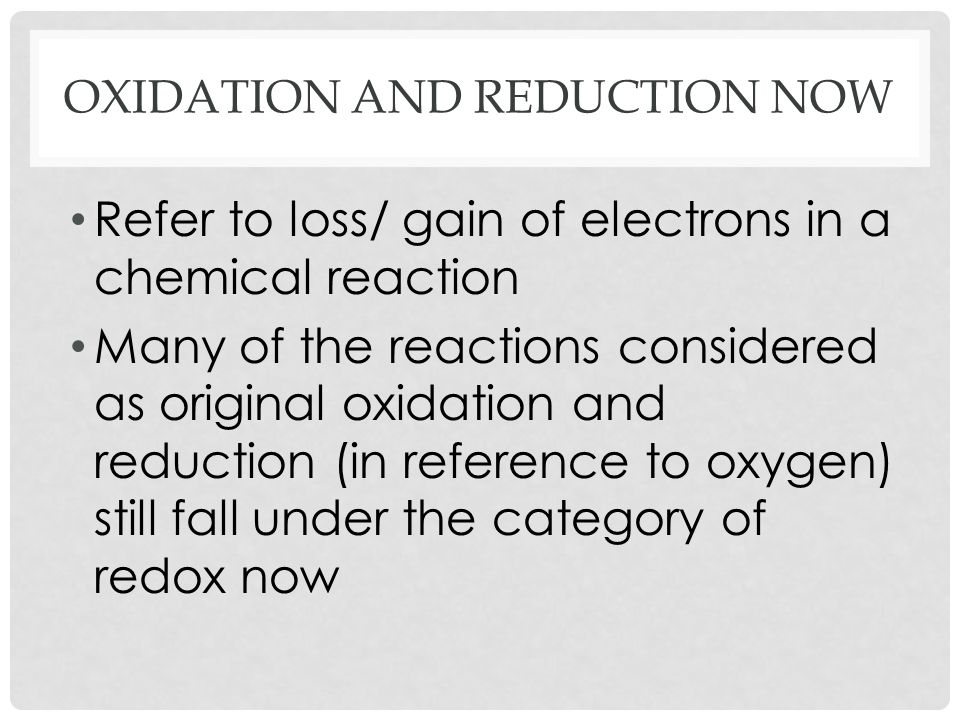 Oxidation and Reduction now