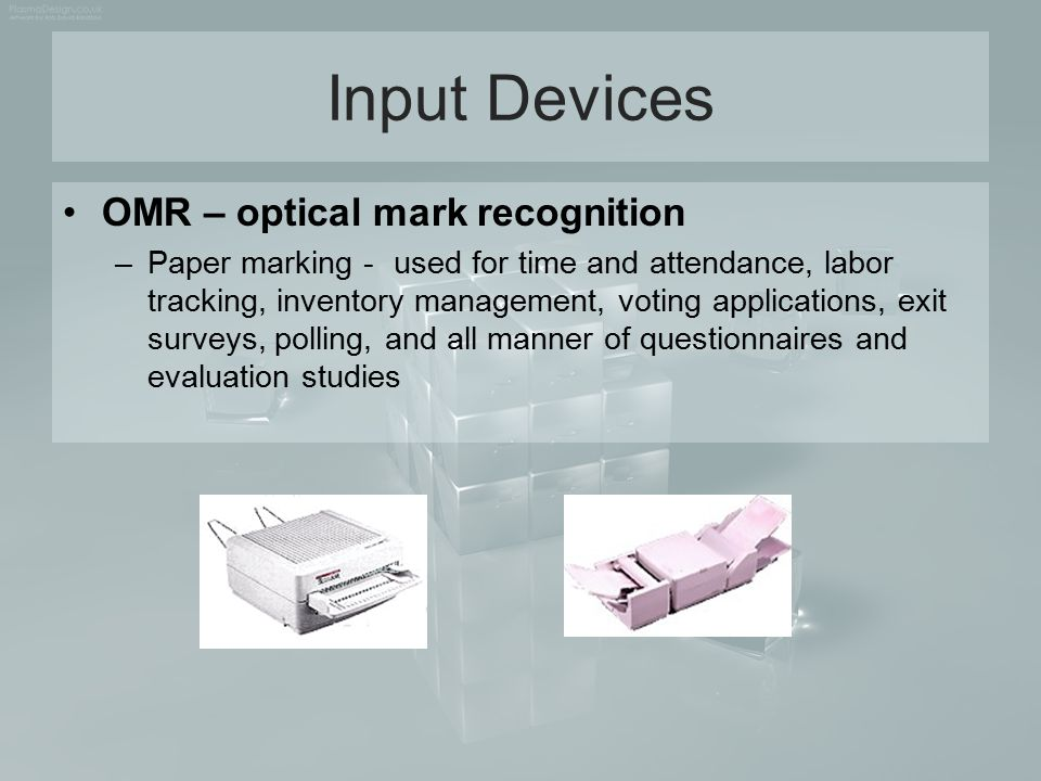 Input Devices OMR – optical mark recognition