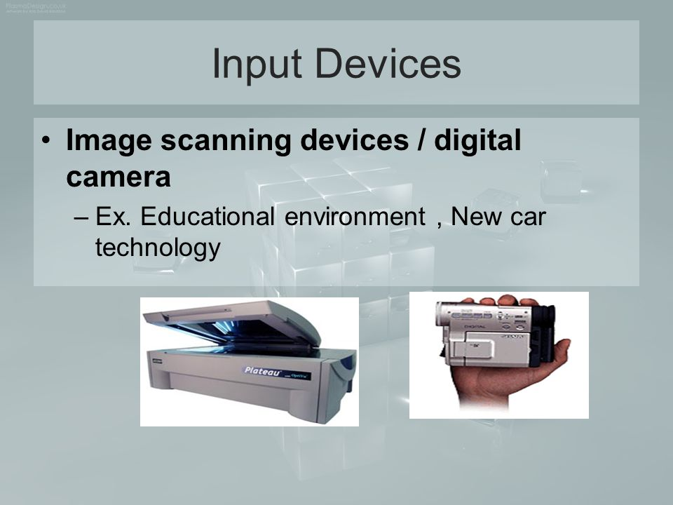 Input Devices Image scanning devices / digital camera
