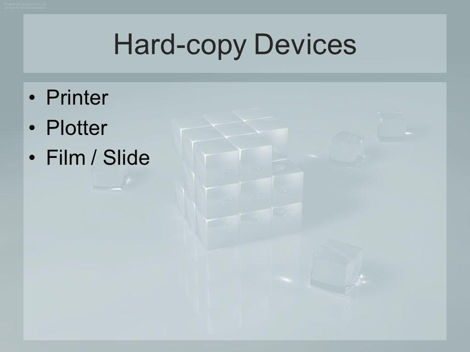 Hard-copy Devices Printer Plotter Film / Slide