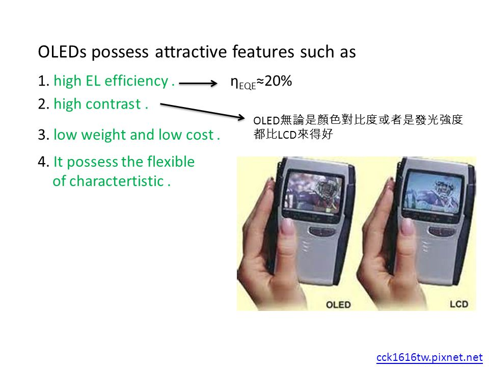 OLEDs possess attractive features such as