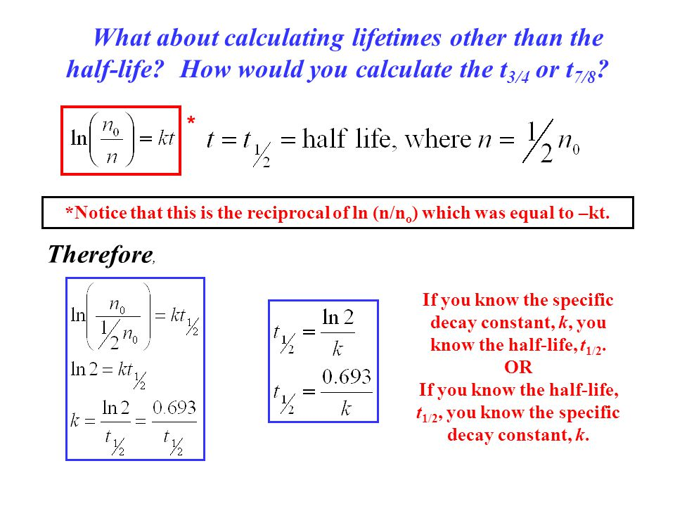 What about calculating lifetimes other than the half-life