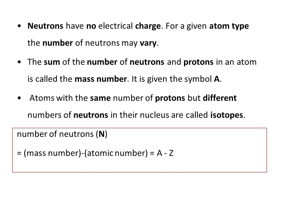 Neutrons have no electrical charge