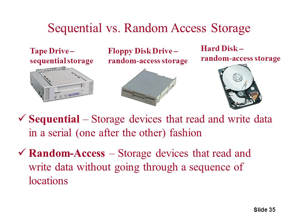 Sequential vs. Random Access Storage