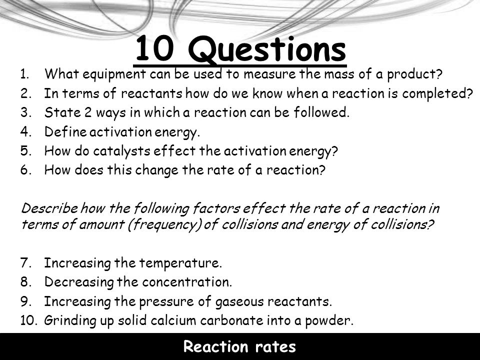 10 Questions Reaction rates