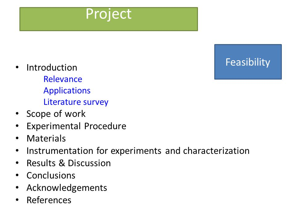 Project Feasibility Introduction Scope of work Experimental Procedure