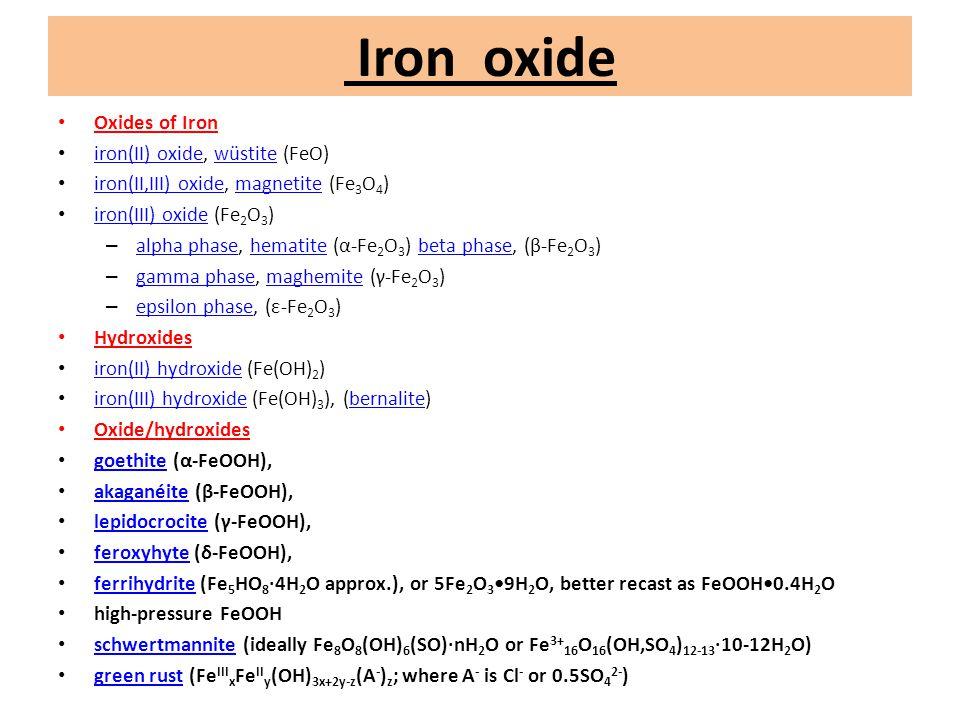 Iron oxide Oxides of Iron iron(II) oxide, wüstite (FeO)