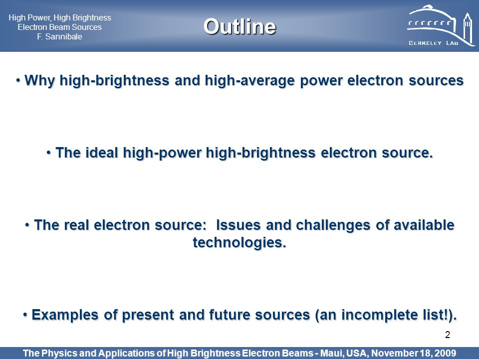 Outline Why high-brightness and high-average power electron sources