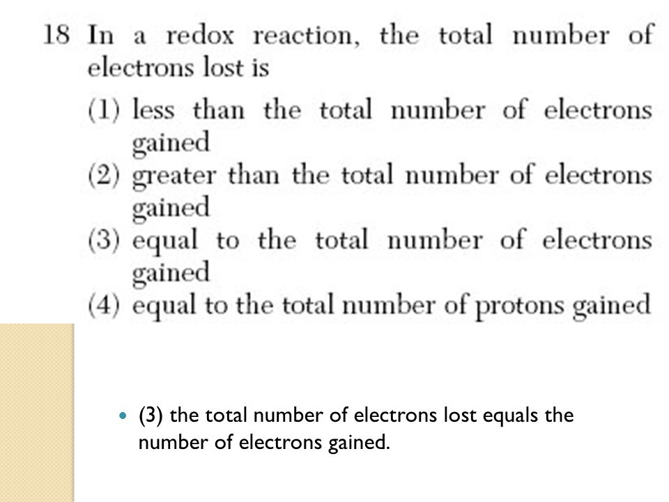 (3) the total number of electrons lost equals the number of electrons gained.