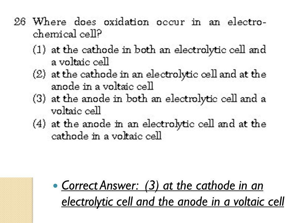 Correct Answer: (3) at the cathode in an electrolytic cell and the anode in a voltaic cell
