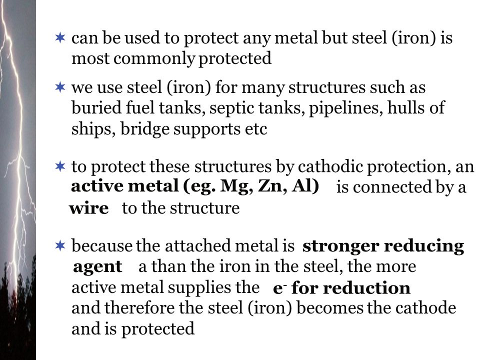 can be used to protect any metal but steel (iron) is most commonly protected