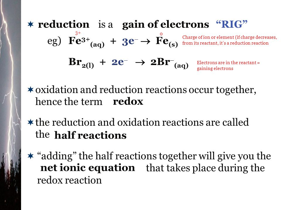 oxidation and reduction reactions occur together, hence the term redox