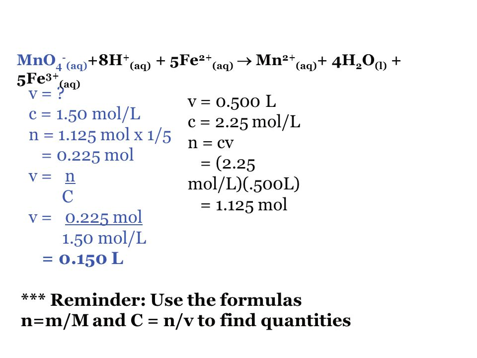 *** Reminder: Use the formulas n=m/M and C = n/v to find quantities