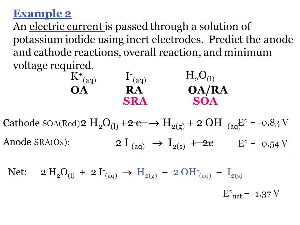 2 H2O(l) +2 e-  H2(g) + 2 OH- (aq)