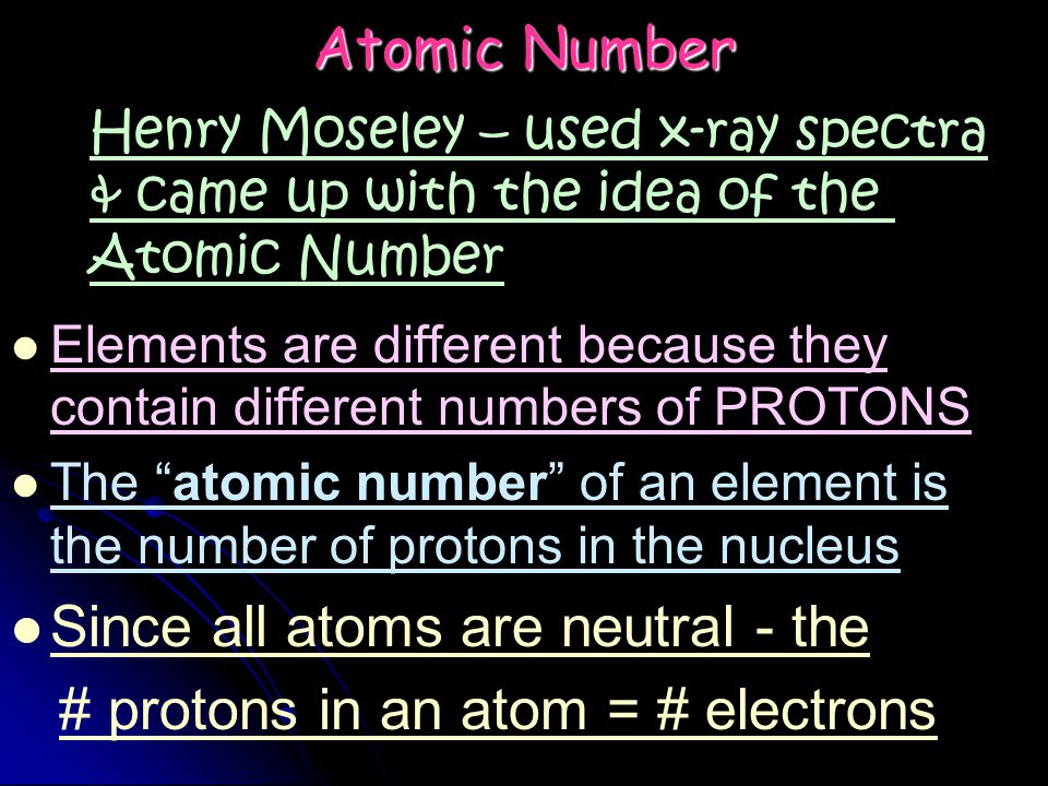 Since all atoms are neutral - the # protons in an atom = # electrons