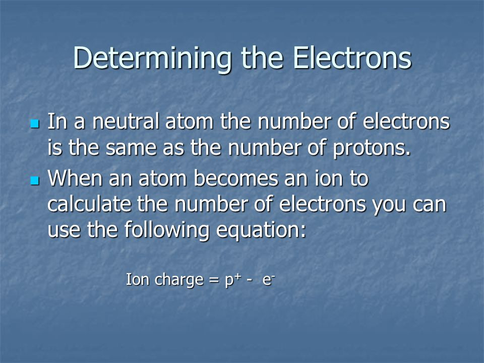 Determining the Electrons