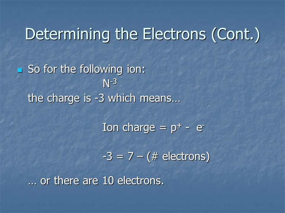 Determining the Electrons (Cont.)