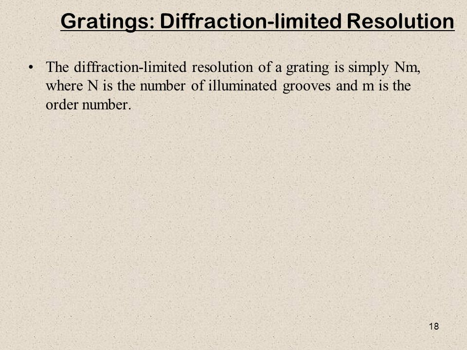 Gratings: Diffraction-limited Resolution