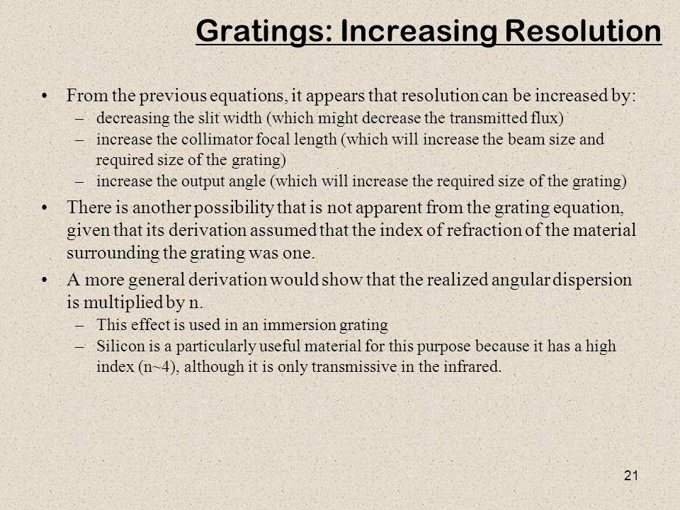 Gratings: Increasing Resolution