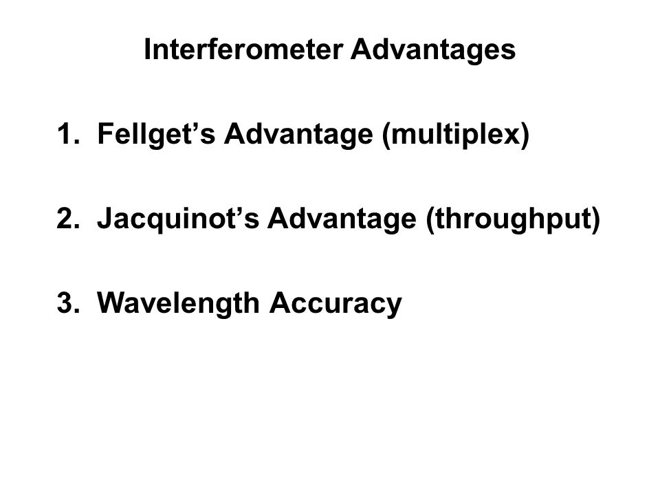 Interferometer Advantages