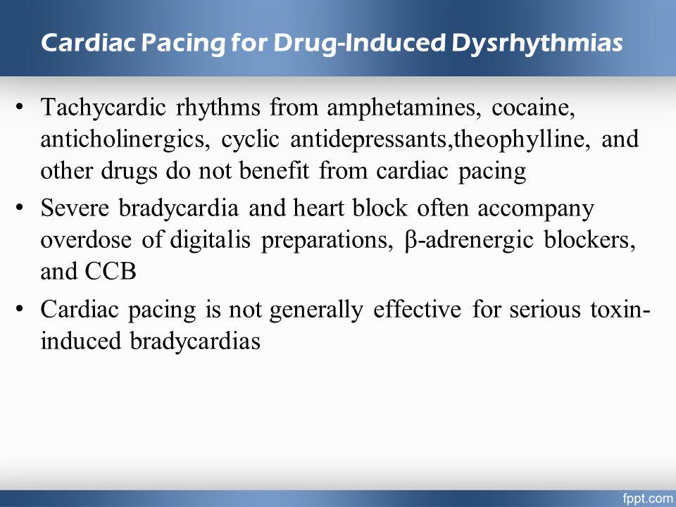 Cardiac Pacing for Drug-Induced Dysrhythmias