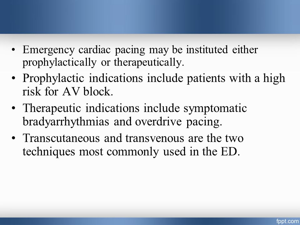 4/14/2017 7:22 PM Emergency cardiac pacing may be instituted either prophylactically or therapeutically.