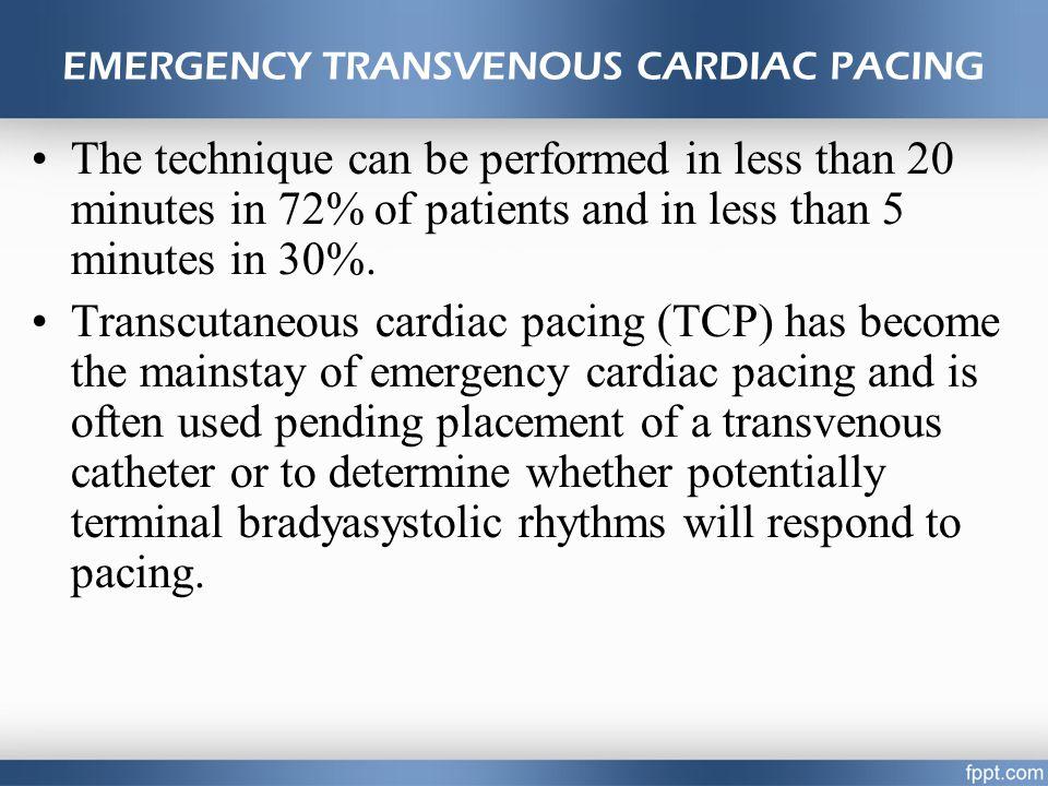 EMERGENCY TRANSVENOUS CARDIAC PACING