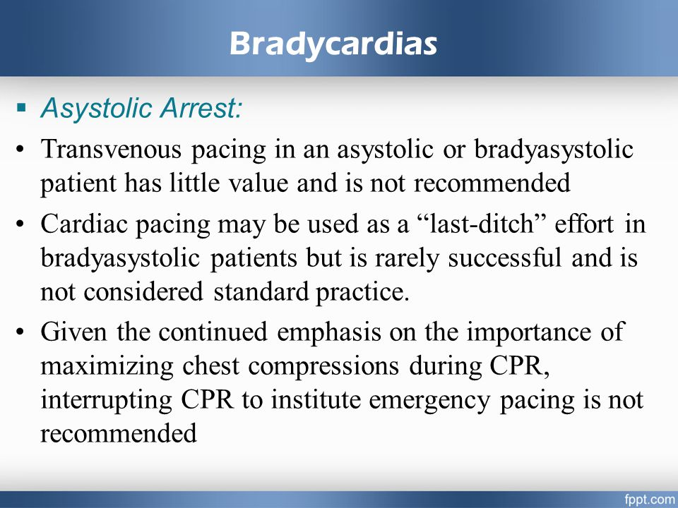Bradycardias Asystolic Arrest: