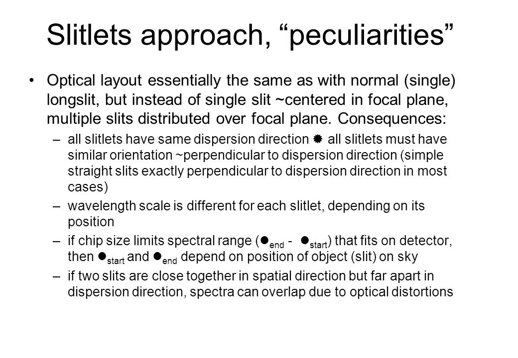 Slitlets approach, peculiarities