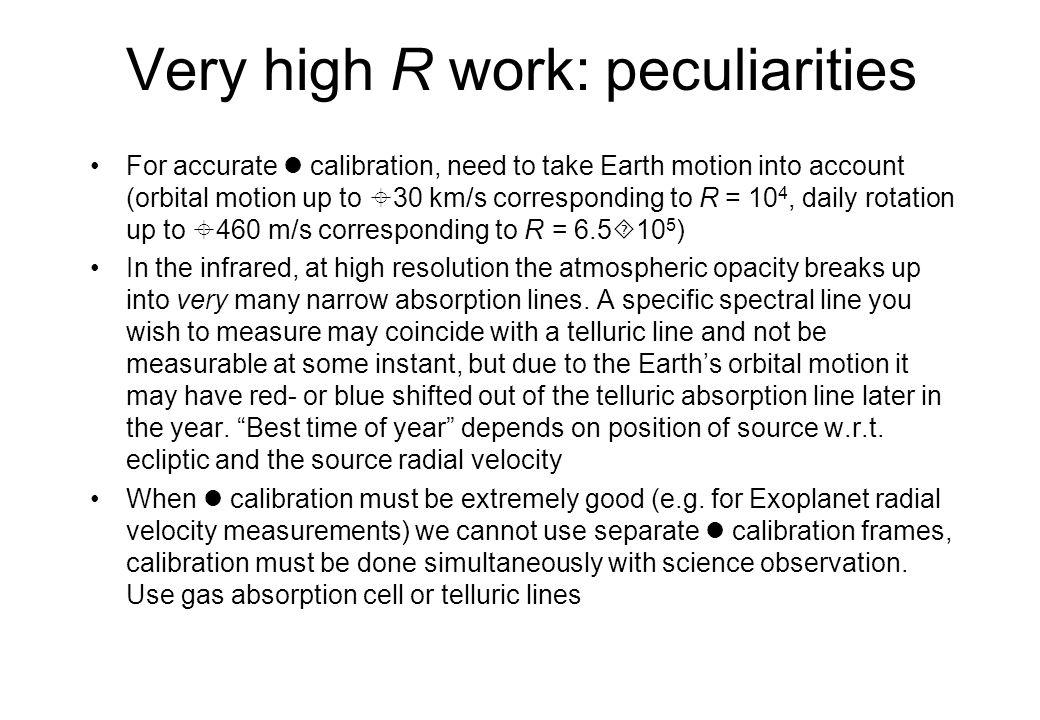 Very high R work: peculiarities