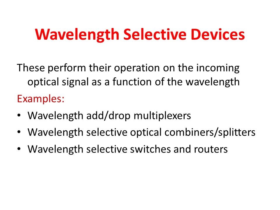 Wavelength Selective Devices