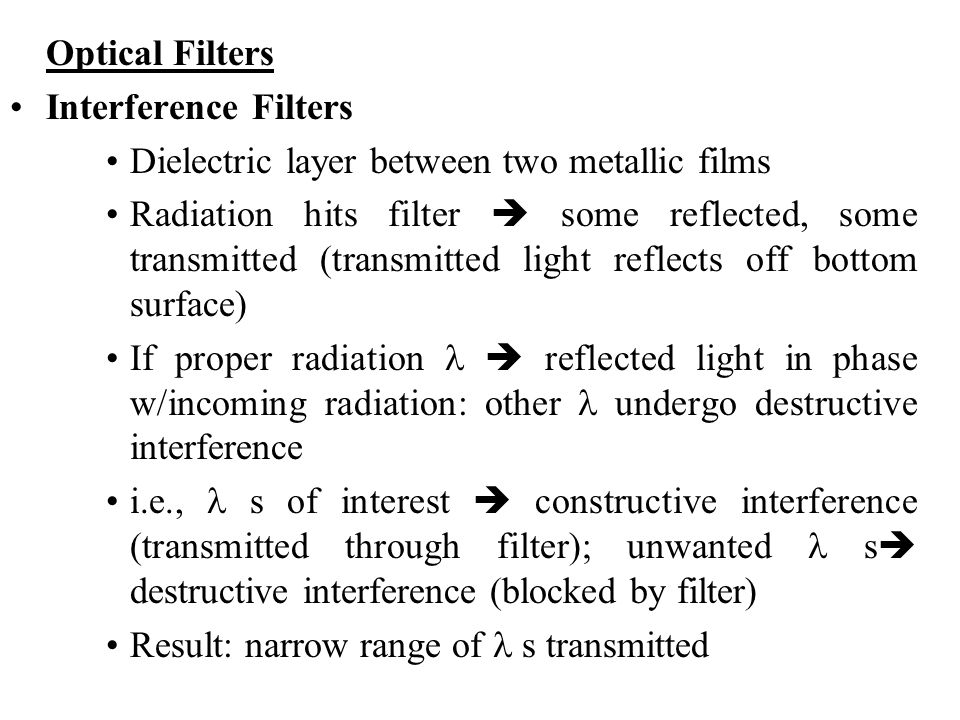 Optical Filters Interference Filters. Dielectric layer between two metallic films.