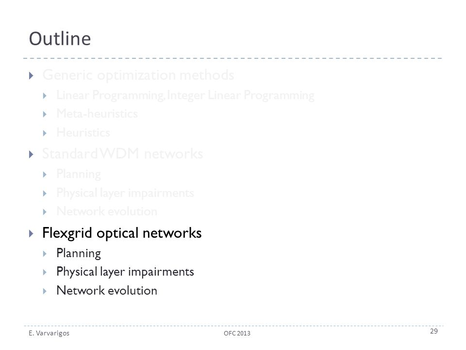 Outline Generic optimization methods Standard WDM networks