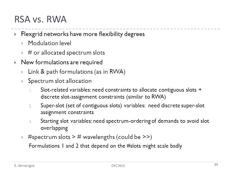 RSA vs. RWA Flexgrid networks have more flexibility degrees