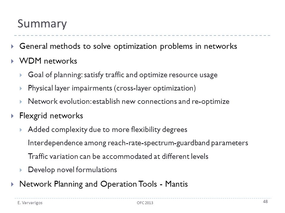 Summary General methods to solve optimization problems in networks