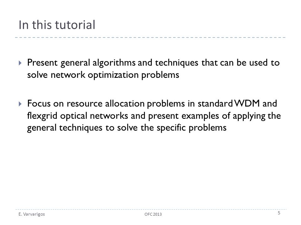 In this tutorial Present general algorithms and techniques that can be used to solve network optimization problems.