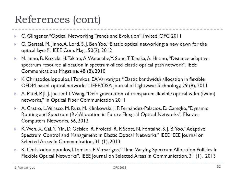 References (cont) C. Glingener, Optical Networking Trends and Evolution , invited, OFC 2011.
