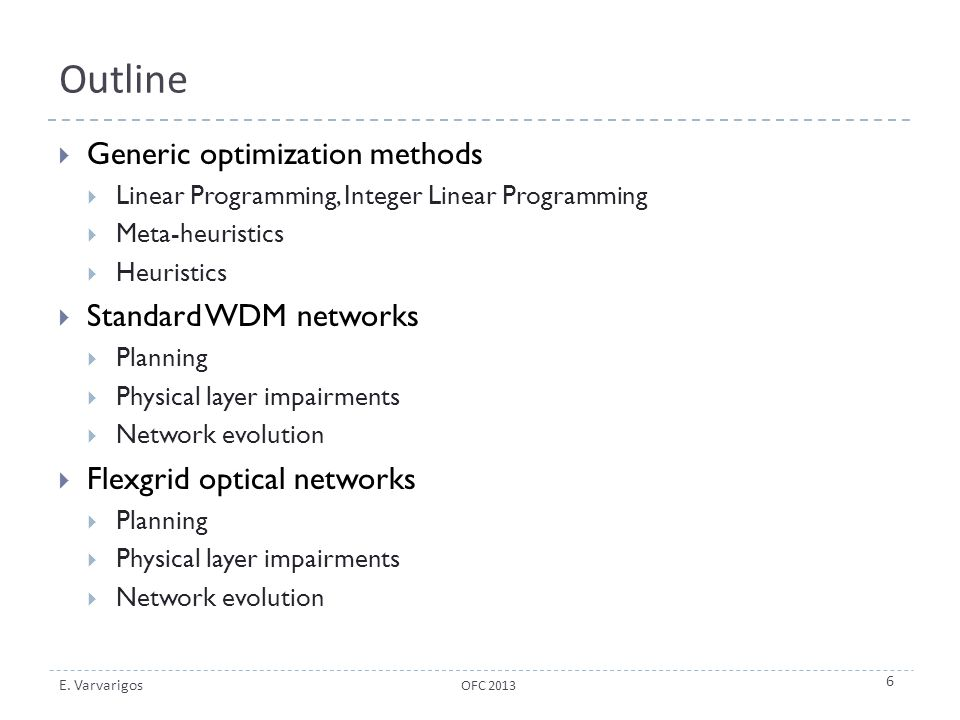 Outline Generic optimization methods Standard WDM networks