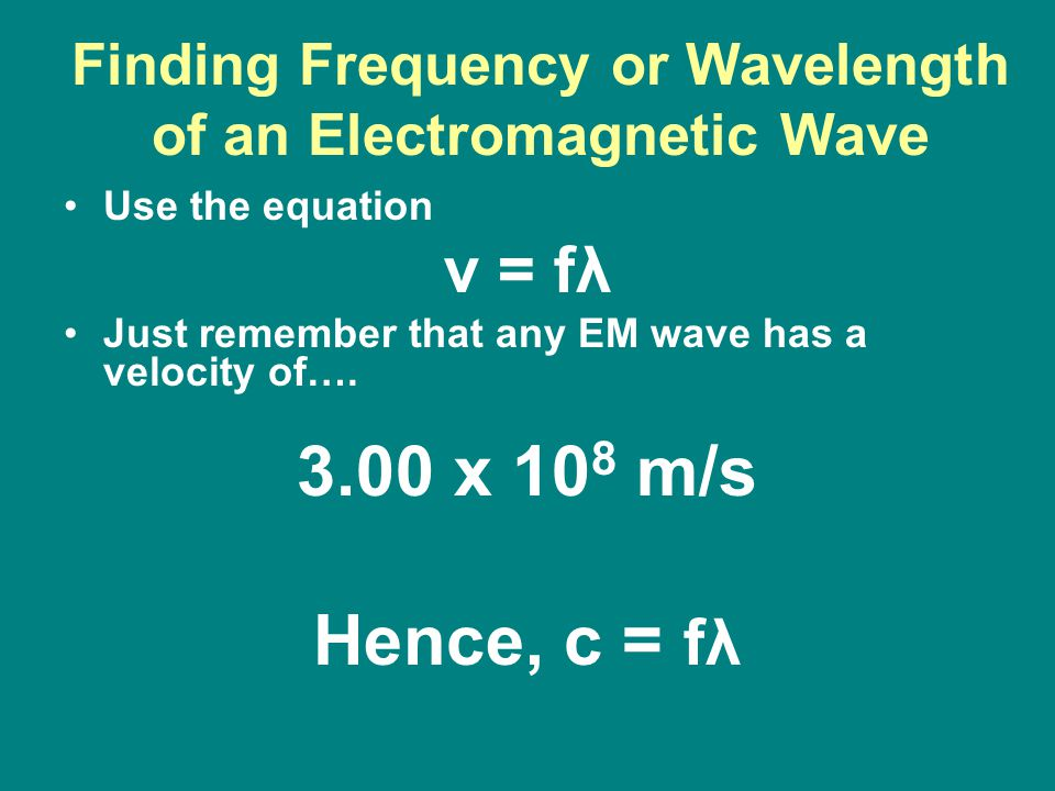 Finding Frequency or Wavelength of an Electromagnetic Wave