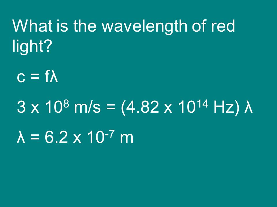 What is the wavelength of red light