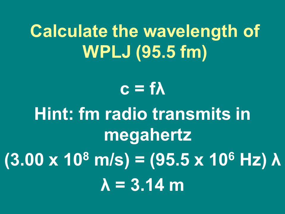 Calculate the wavelength of WPLJ (95.5 fm)