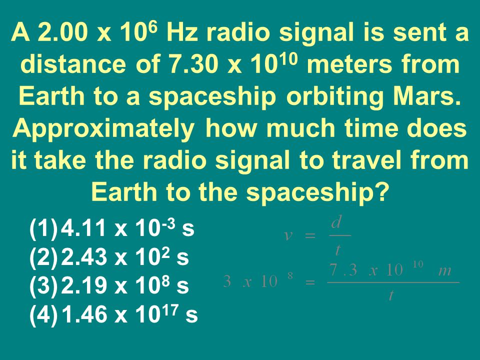 A 2. 00 x 106 Hz radio signal is sent a distance of 7