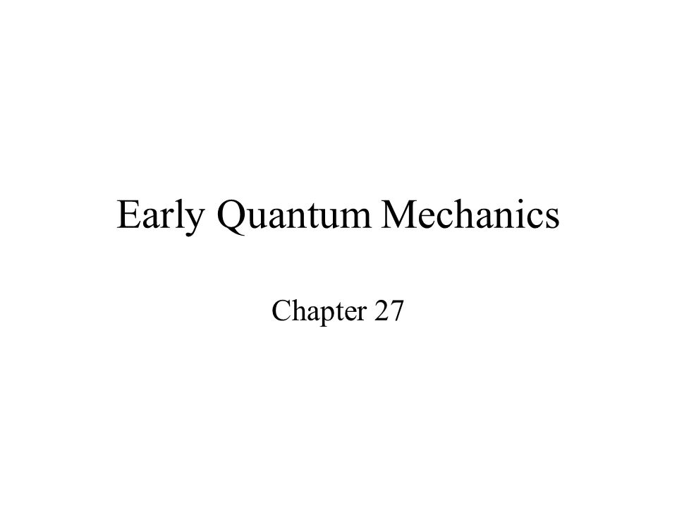 Early Quantum Mechanics
